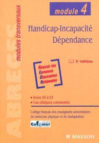 Handicap, incapacité, dépendance : module 4 : items 49 à 53, cas cliniques commentés