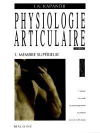 Physiologie articulaire. Volume 1, Membre supérieur