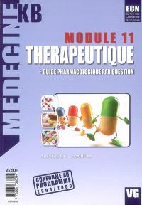 Thérapeutique + guide pharmacologique par question : module 11