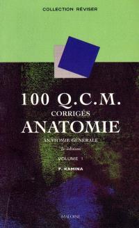 100 QCM corrigés d'anatomie. Volume 1, Anatomie générale
