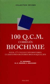 100 QCM corrigés de biochimie : PCEM, pharmacie, DEUG B, classes préparatoires biologiques