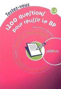1200 questions pour réussir le BP. Volume 2