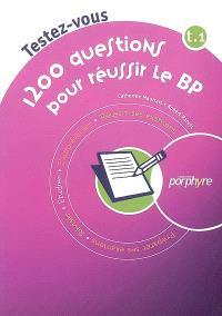 1200 questions pour réussir le BP. Volume 1