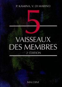 Anatomie : introduction à la clinique. Volume 5, Vaisseaux des membres