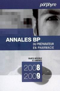 Annales BP du préparateur en pharmacie : sujets officiels et corrigés 2008-2009
