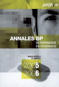 Annales du BP 2006-2007 : préparateur en pharmacie : sujets officiels et corrigés