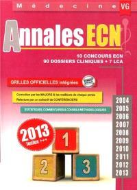 Annales ECN : 10 concours ECN, 90 dossiers cliniques + 7 LCA : 2004, 2005, 2006, 2007, 2008, 2009, 2010, 2011, 2012, 2013