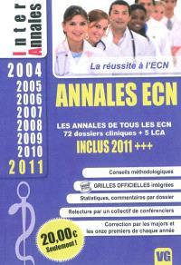 Annales ECN : les annales de tous les ECN, 72 dossiers cliniques + 5 LCA : 2004, 2005, 2006, 2007, 2008, 2009, 2010, 2011