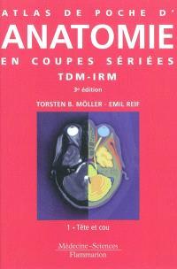 Atlas de poche d'anatomie en coupes sériées TDM-IRM