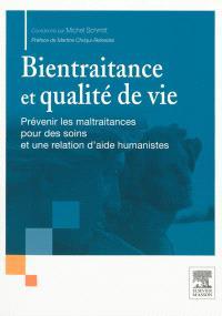 Bientraitance et qualité de vie, Prévenir les maltraitances pour des soins et une relation d'aide humanistes