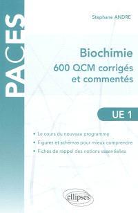 Biochimie : 600 QCM corrigés et commentés : UE1 atomes, biomolécules, génome, bioénergétique, métabolisme