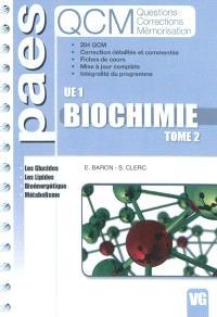 Biochimie : UE 1. Volume 2, Les glucides, les lipides, bioénergétique, métabolisme