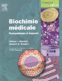 Biochimie médicale : physiopathologie et diagnostic