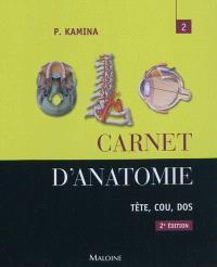 Carnet d'anatomie. Volume 2, Tête, cou, dos