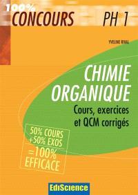 Chimie organique PH1 : cours, exercices, annales et QCM corrigés