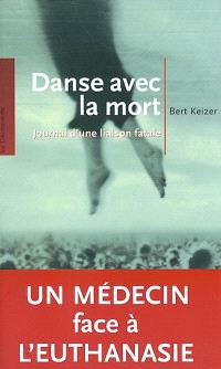 Danse avec la mort : journal d'une liaison fatale