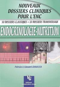 Endocrinologie nutrition : 50 dossiers classiques + 10 dossiers transversaux