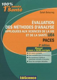 Evaluation des méthodes d'analyse appliquées aux sciences de la vie et de la santé, UE4 PACES : manuel cours + QCM corrigés