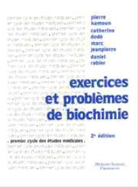 Exercices et problèmes de biochimie
