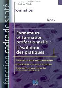 Formateurs et formation professionnelle. Volume 2, L'évolution des pratiques