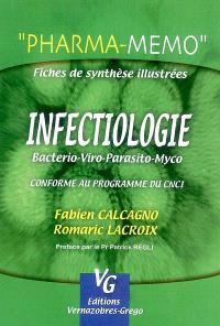 Infectiologie : bactério-viro-parasito-myco, section IV, questions 1 à 19 : conforme au programme de l'internat de pharmacie 2005