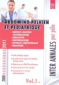 Inter annales par pôle : 2000-2011. Volume 1, Abdomino-pelvien et pédiatrique : hépato-gastro-entérologie, urologie, néphrologie, gynéco-obstétrique, pédiatrie