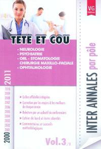 Inter annales par pôle : 2000-2011. Volume 3, Tête et cou : neurologie, psychiatrie, ORL-stomatologie, chirurgie maxillo-faciale, ophtalmologie