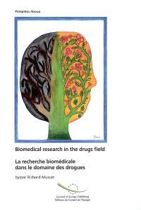 La recherche biomédicale dans le domaine des drogues = Biomedical research in the drugs field