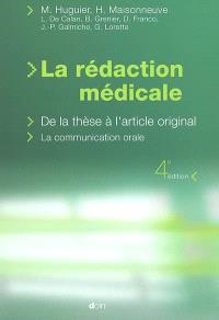 La rédaction médicale : de la thèse à l'article original, la communication orale