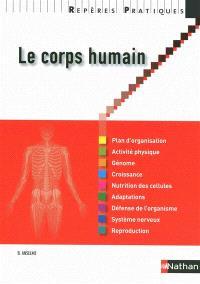 Le corps humain : plan d'organisation, activité physique, génome, croissance, nutrition des cellules, adaptations, défense de l'organisme, système nerveux, reproduction
