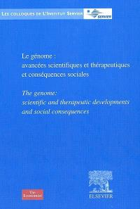 Le génome : avancées scientifiques et thérapeutiques et conséquences sociales = The genome : scientific and therapeutic developments and social consequences
