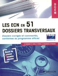 Les ECN en 51 dossiers transversaux : dossiers corrigés et commentés, conformes au programme officiel. Volume 2, Dossiers 52 à 102