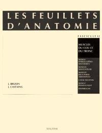 Les Feuillets d'anatomie : pour la préparation des concours hospitaliers et des examens de la Faculté de médecine. Volume 12, Muscles du cou et du tronc