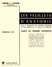Les Feuillets d'anatomie : pour la préparation des concours hospitaliers et des examens de la Faculté de médecine. Volume 8, Nerfs du membre supérieur