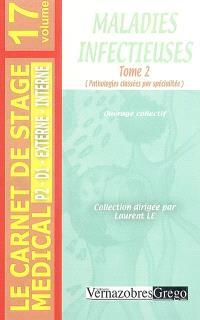 Maladies infectieuses. Volume 2, Pathologies classées par spécialité