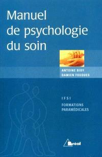 Manuel de psychologie du soin : étudiants en IFSI, formations paramédicales