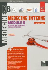 Médecine interne : module 8 : réaction inflammatoire, immunopathologie
