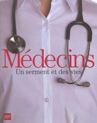 Médecins : un serment et des vies