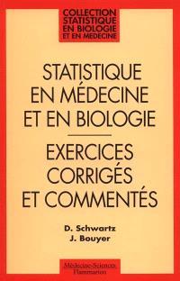 Méthodes statistiques à l'usage des médecins et des biologistes : exercices corrigés et commentés