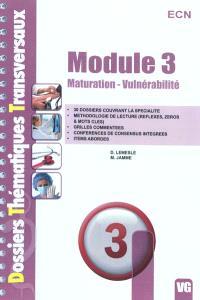 Module 3 : maturation, vulnérabilité