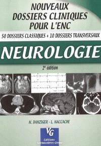 Neurologie : 50 dossiers classiques + 10 dossiers transversaux