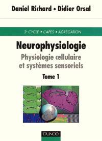 Neurophysiologie. Volume 1, Motricité et grandes fonctions du système nerveux central
