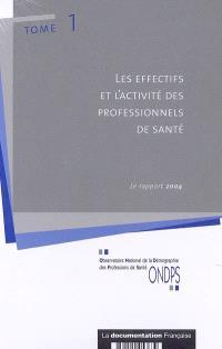 Observatoire national de la démographie des professions de santé : le rapport 2004