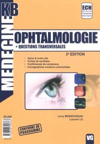 Ophtalmologie : + questions transversales