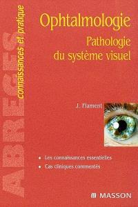 Ophtalmologie : pathologie du système visuel