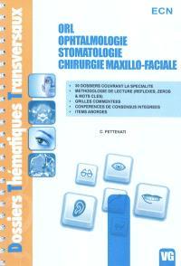 ORL, ophtalmologie, chirurgie maxillo-faciale