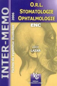 ORL, ophtalmologie, stomatologie : fiches de synthèse illustrées 2006