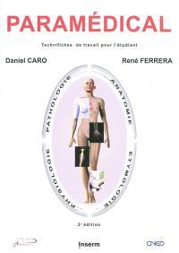 Paramédical : technifiches de travail pour l'étudiant : anatomie, physiologie, pathologie, étymologie