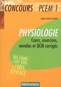 Physiologie PCEM1 : cours, exercices, annales et QCM corrigés : 50% cours + 50% exos