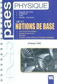 Physique : notions de base : UE 3.1, lois de la mécanique, travail d'une force, énergie, forces conservatrices et énergie potentielle